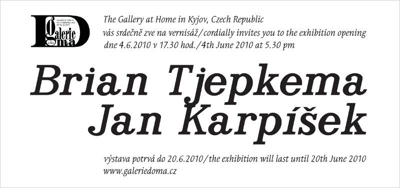 Pozvánka: Brian Tjepkema (CAN), Jan Karpíšek (CZE), Galerie Doma, Kyjov, 5.6.2010