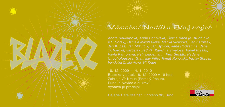 Blaze - Vánoční nadílka blažených, 18.12.2009, Café Steiner, Brno