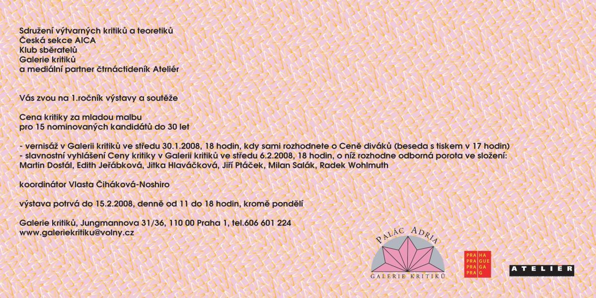 Cena kritiky za mladou malbu, Palác Adria, vernisáž 30.1.2008 v Galerii kritiků, nominován mj. i Jan Karpíšek